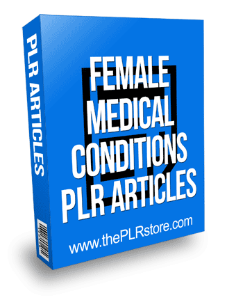 Female Medical Conditions PLR Articles