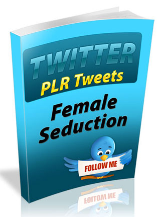 female seduction plr tweets