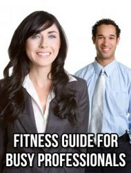 Fitness Guide For Busy Professionals PLR Ebook