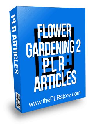 Flower Gardening PLR Articles 2