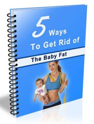 get rid of baby fat plr ebook get rid of baby fat plr ebook 5 Ways to get rid of Baby Fat PLR Ebook get rid of baby fat plr ebook 190x250