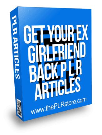 Get Your Ex Girlfriend Back PLR Articles