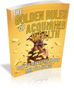 Golden Rule of Acquiring Wealth PLR Ebook