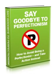 Goodbye Perfectionism Ebook MRR