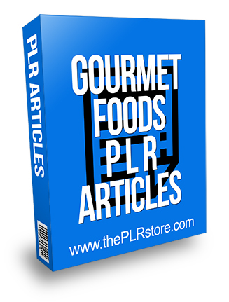 Gourmet Foods PLR Articles