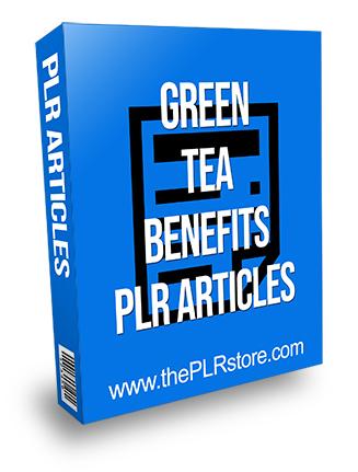 Green Tea Benefits PLR Articles