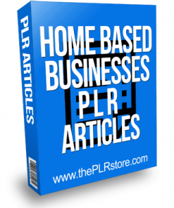 Home Based Businesses PLR Articles