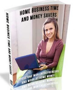 Home Business Time and Money Savers PLR Ebook