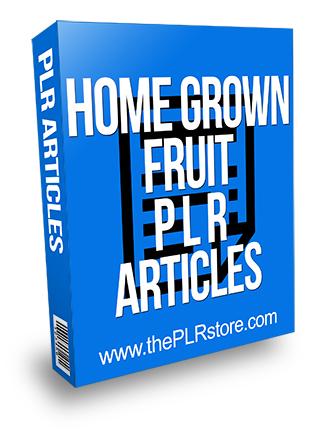 Home Grown Fruit PLR Articles