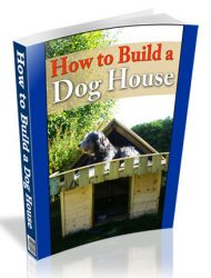 how to build a dog house plr ebook how to build a dog house plr ebook How To Build A Dog House PLR Ebook how to build a dog house plr ebook 190x250