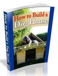 how to build a dog house plr ebook