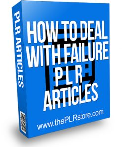 How to Deal with Failure PLR Articles