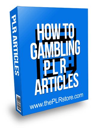 How To Gambling PLR Articles