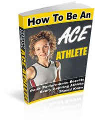 howtobeanaceathletecover  How To Be An Ace Athlete PLR eBook howtobeanaceathletecover 190x239