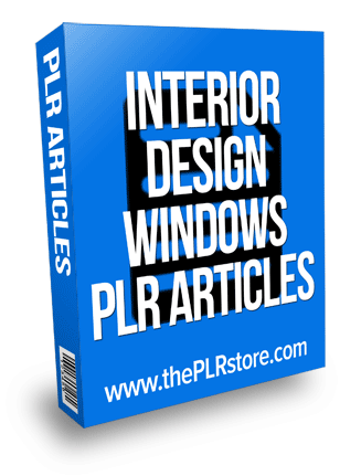 Interior design plr articles windows and coverings curtains for Interior design articles