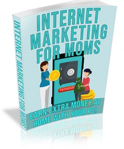 Internet Marketing for Moms PLR Ebook and Audios