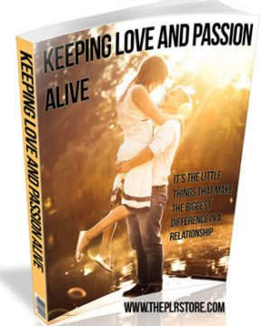 keeping love and passion alive in a relationship plr report