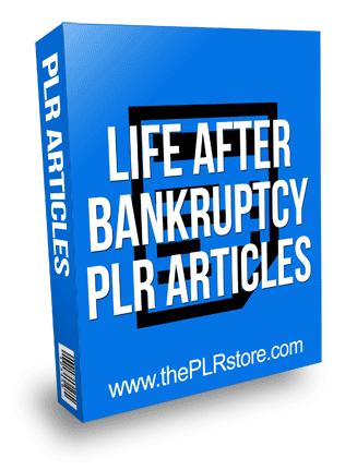 Life After Bankruptcy PLR Articles