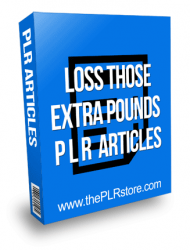 Lose Those Extra Pounds PLR Articles