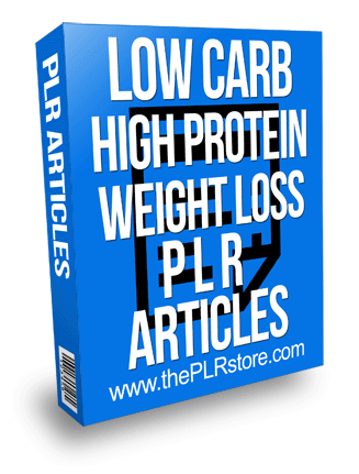 Low Carb High Protein Weight Loss PLR Articles