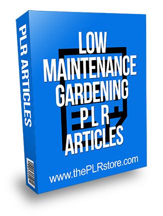Low Maintenance Gardening PLR Articles