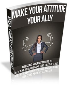 Make Your Attitude Your Ally PLR Ebook