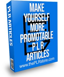 Make Yourself More Promotable PLR Articles