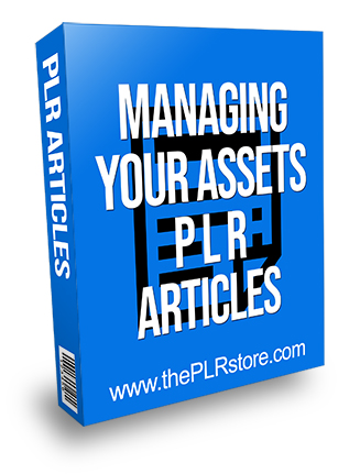 Managing Your Assets PLR Articles