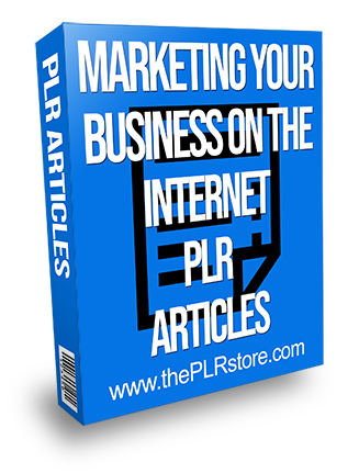 Marketing Your Business on the Internet PLR Articles