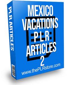 Mexico Vacations PLR Articles 2