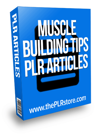 muscle building tips plr articles
