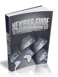Newbies Guide To Starting A Membership Site Ebook MRR