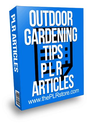 Outdoor Gardening Tips PLR Articles