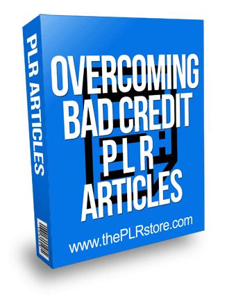 Overcoming Bad Credit PLR Articles