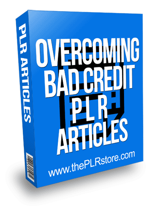 Overcoming Bad Credit PLR Articles