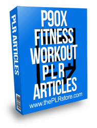 P90X Fitness Workout PLR Articles