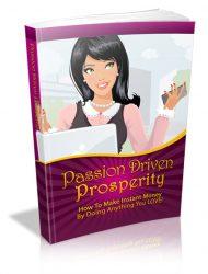 passion-driven-prosperity-plr-ebook-cover  Passion Driven Prosperity PLR eBook passion driven prosperity plr ebook cover 190x250