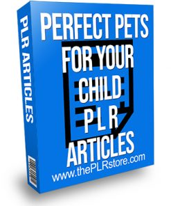 Perfect Pets For Your Child PLR Articles