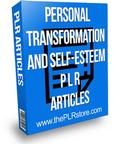 Personal Transformation and Self-Esteem PLR Articles