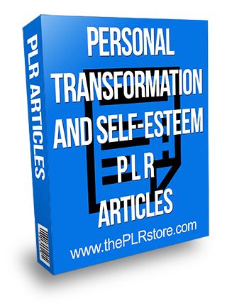 Personal Transformation and Self-Esteem PLR Articles