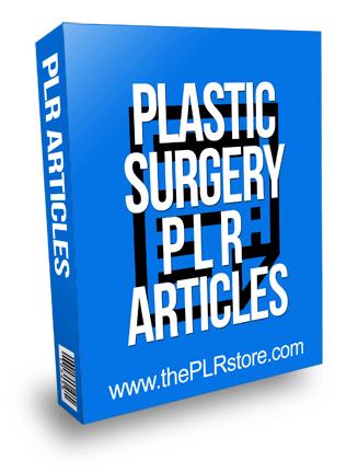 Plastic Surgery PLR Articles