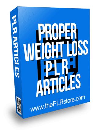 Proper Weight Loss PLR Articles