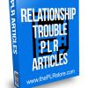 Relationship Trouble PLR Articles