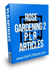 Rose Gardening PLR Articles 2