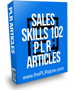Sales Skills 102 PLR Articles