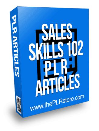 Sales Skills 102 PLR Articles