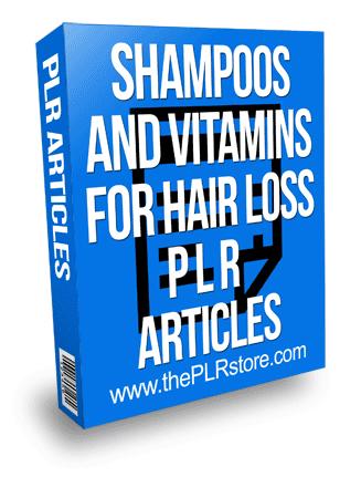 Shampoos and Vitamins for Hair Loss PLR Articles