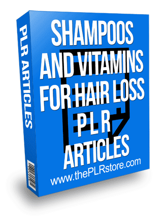 Shampoos and Vitamins for Hair Loss PLR Articles