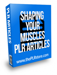 shaping your muscles plr articles shaping your muscles plr articles Shaping Your Muscles PLR Articles shaping your muscles plr articles 190x250