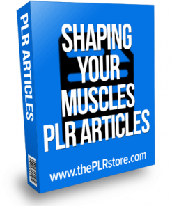 shaping your muscles plr articles